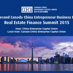 The 2nd Canada China Entrepreneur Business Forum – Real Estate Finance Summit